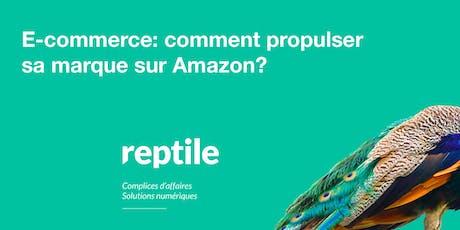 Déjeuner-atelier Reptile |  E-commerce: propulser sa marque sur Amazon billets