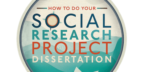 How to do your Social Research Project or Dissertation: A Book Launch tickets
