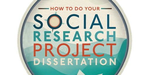 How to do your Social Research Project or Dissertation: A Book Launch