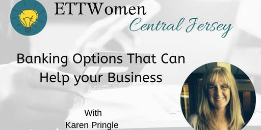 ETTWomen Central Jersey: Banking Options That Can Help your Business with Karen Pringle