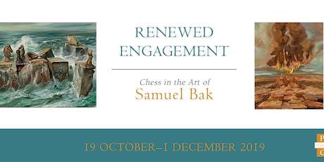 Renewed Engagement: Chess in the Art of Samuel Bak Public Opening tickets