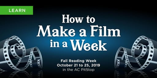 Algonquin College: MakerSpace - How to Make a Film in a Week