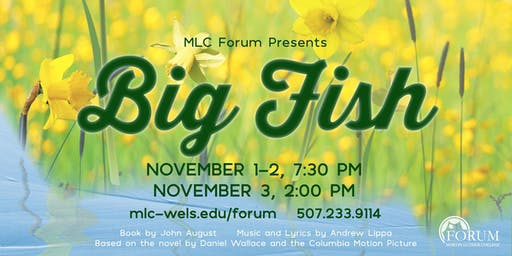 MLC Forum's Big Fish - Saturday, November 2, 2019, 7:30 PM