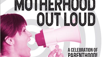 """Motherhood Out Loud"""