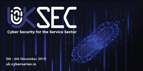 Cyber Security for the UK Service Sector Summit tickets