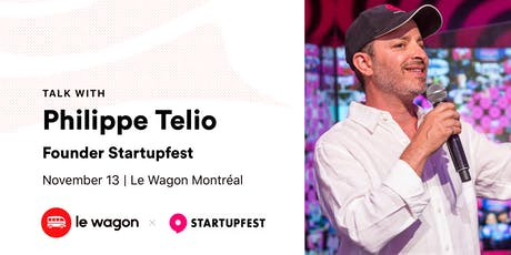 Le Wagon Talk with Philippe Telio, Founder Startupfest tickets