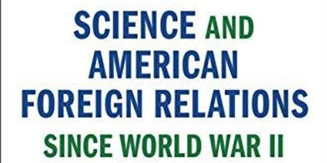 An Empire of the Mind: Science and American Foreign Relations since WWII tickets