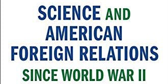 An Empire of the Mind: Science and American Foreign Relations since WWII