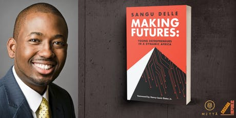Making Futures Book Launch with author and entrepreneur Sangu Delle tickets