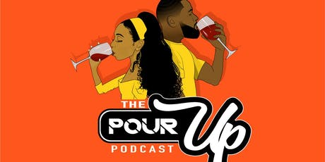 The Pour Up Podcast LIVE! tickets