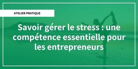Savoir gérer le stress : une compétence essentielle pour les entrepreneurs billets
