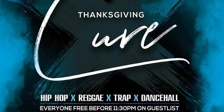 LONG WEEKEND THANKSGIVING CURE @ JULIET tickets