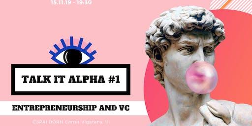 TALK IT ALPHA #1: Entrepreneurship and Venture Capital