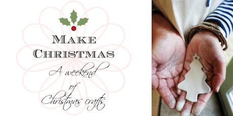 Make Christmas - a creative cornucopia of festive crafts tickets