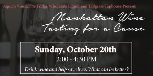 Manhattan Wine Tasting for a Cause: Presented by Aquam Vinos & The Fridge