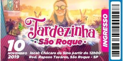 TARDEZINHA SÃO ROQUE