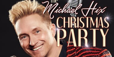 THE MICHAEL HIX CHRISTMAS PARTY