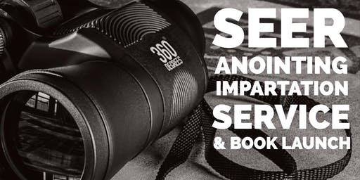 Seer Anointing: Impartation Service & Book Launch
