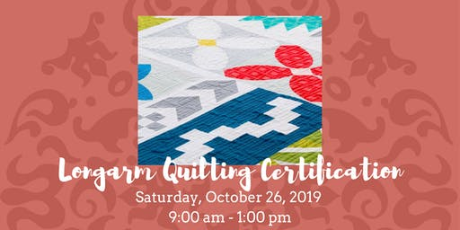 Longarm Quilting Certification • November 6, 2019