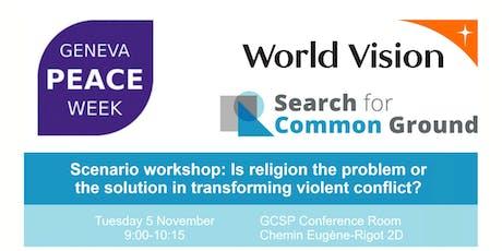 Geneva Peace Week Workshop: Religion & Transformation of Violent Conflict tickets
