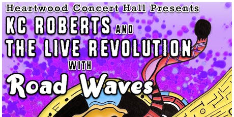 KC Roberts and the Live Revolution & Road Waves tickets