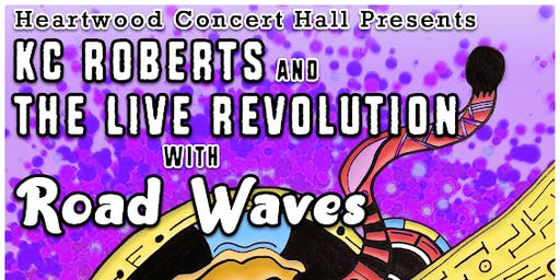 KC Roberts and the Live Revolution & Road Waves