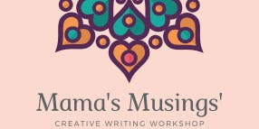 Mama's Musings' Creative Writing Workshop