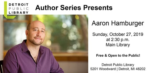 Detroit Public Library Author Series: Aaron Hamburger