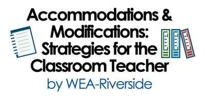 Accommodations & Modifications: Strategies for the Classroom Teacher