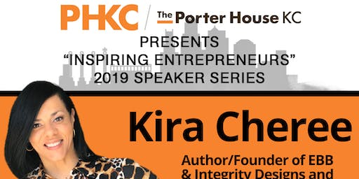 The PHKC Presents Business Inspiration featuring Kira Cheree