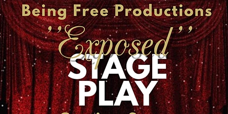 """EXPOSED"" STAGE PLAY tickets"