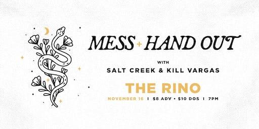 Mess, Hand Out, Salt Creek, Kill Vargas