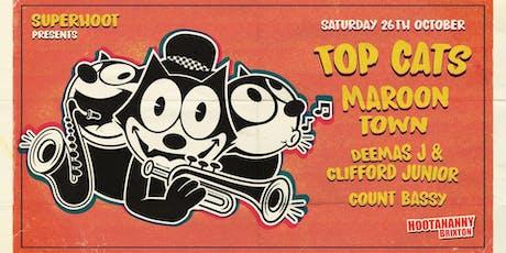 Superhoot: Top Cats / Maroon Town / Deemas J & Clifford Junior tickets