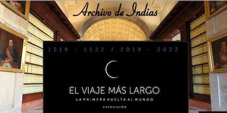 Visita Guiada El Viaje más Largo - Archivo de Indias entradas