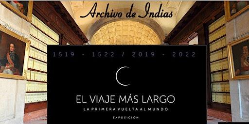 Visita Guiada El Viaje más Largo - Archivo de Indias