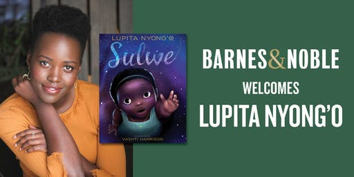 Meet & get your photo with Lupita Nyong'o for SULWE at B&N - Union Square!