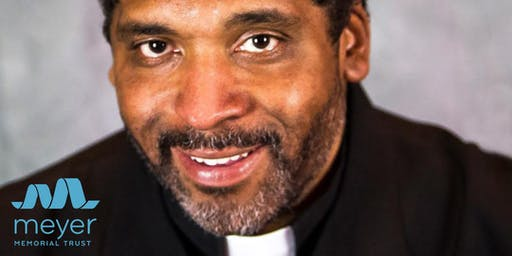 Meyer Memorial Trust Equity Speaker Series: Rev. Dr. William J. Barber II
