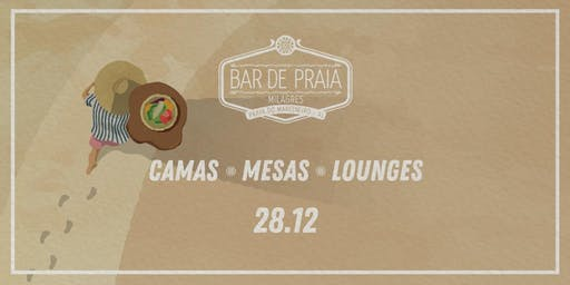 Bar de Praia 2020 - (28/12) Beleza Rara  - Camas / Mesas / Lounges
