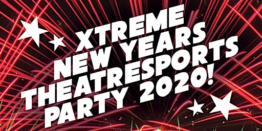 Xtreme Theatresports New Year's Eve Party! 2019