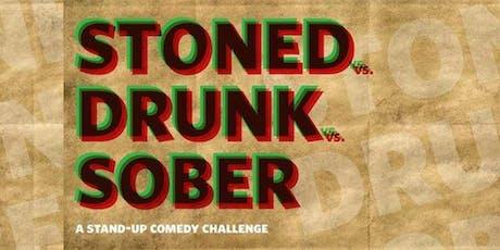 Stoned vs Drunk vs Sober tickets