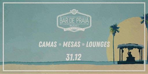 Bar de Praia 2020 - (31/12) Saideira - Camas / Mesas / Lounges