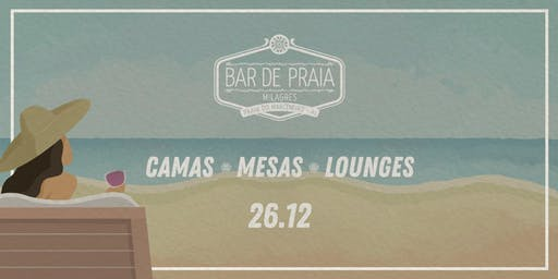Bar de Praia 2020 - (26/12) I Believe In Miracles - Camas / Mesas / Lounges