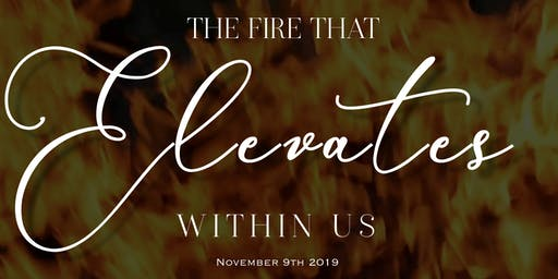 13th Annual Taste of Elegance: The Fire that Elevates Within Us