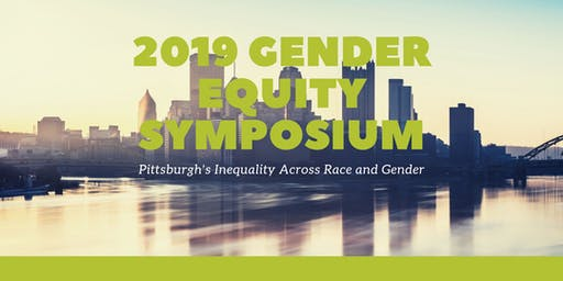 5th Annual Gender Symposium: Pittsburgh's Inequality Across Gender and Race