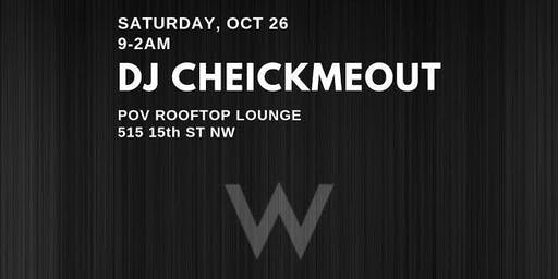 DJ CHEICKMEOUT LIVE AT THE W HOTEL || 10.26.19