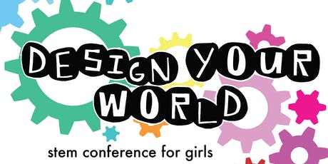 Design Your World - STEM Conference for Girls - Fall 2019 tickets