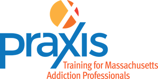 Praxis Regional Training: Northeast MA: Opioid Overdose Prevention