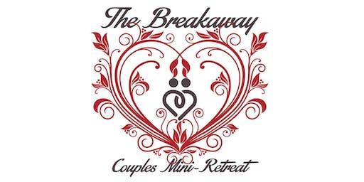 The Breakaway Couples Mini-Retreat
