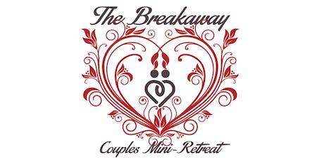 The Breakaway Couples Mini-Retreat tickets