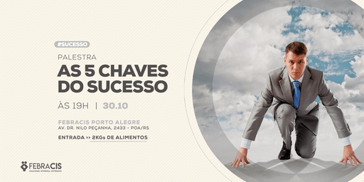 [POA] Palestra 5 Chaves do Sucesso 30/10/2019